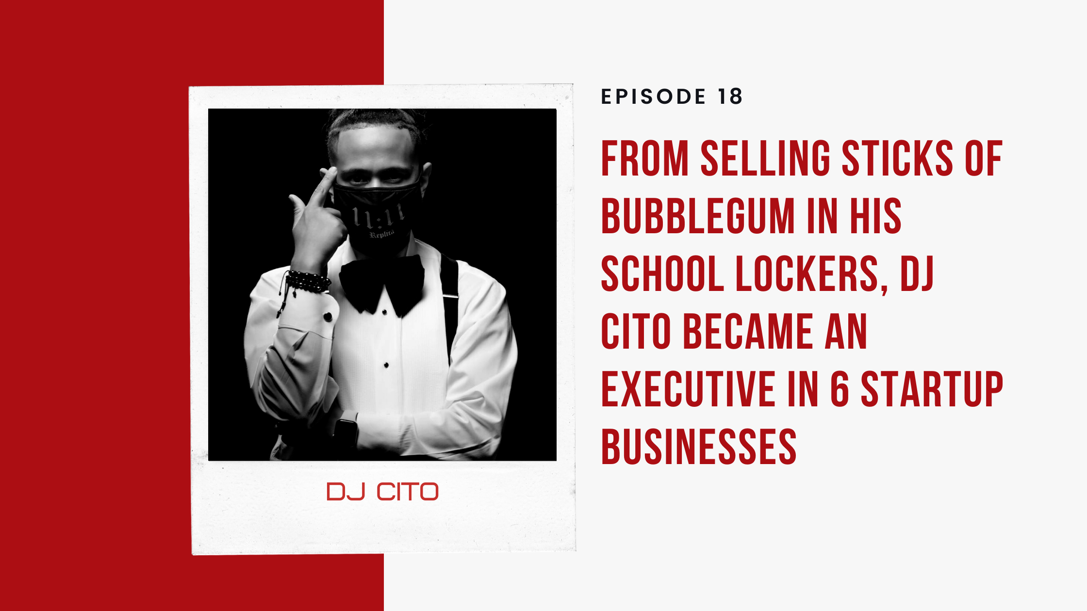 From Selling Sticks of Bubblegum in His School Lockers, DJ Cito Became an Executive in 6 Startup Businesses