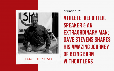 Ep. 27: An Extraordinary Man Born Without Legs: Underdog Dave Stevens