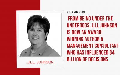 Ep. 29: Underdog Jill Johnson is Now an Award-Winning Management Consultant